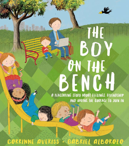90100 The Boy On The Bench by Corrinne Averiss - children's book