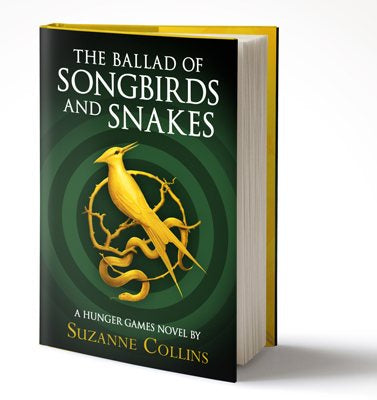 The Ballad of Songbirds and Snakes - A Hunger Games novel by Suzanne Collins