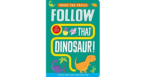 FOLLOW THAT DINOSAUR!