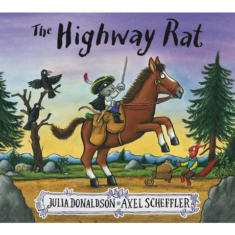 The Highway Rat by Julia Donaldson, Axel Scheffler - children's book