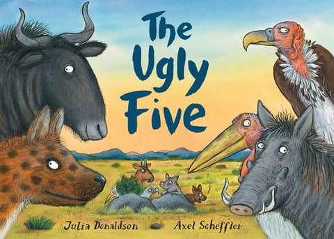 The Ugly Five by Julia Donaldson & Axel Scheffler