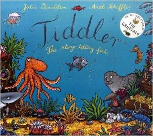 Tiddler The Story-Telling Fish by Julia Donaldson & Axel Scheffler