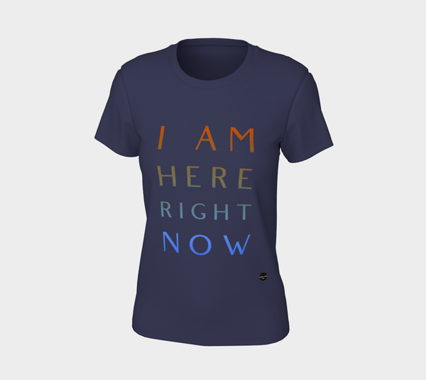 I Am Here Right Now - 7 colors available