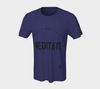 Don't Medicate, Meditate -  8 colors available