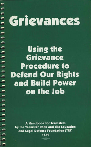 Grievances: Using the Grievance Procedure to Defend Our Rights and Build Power on the Job