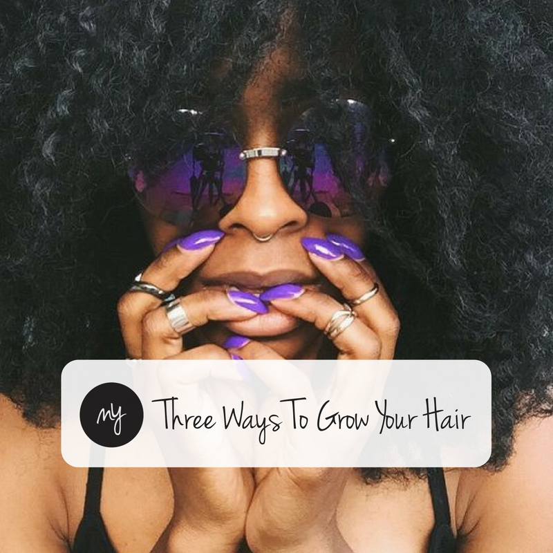 Three Ways To Grow Your Hair Longer