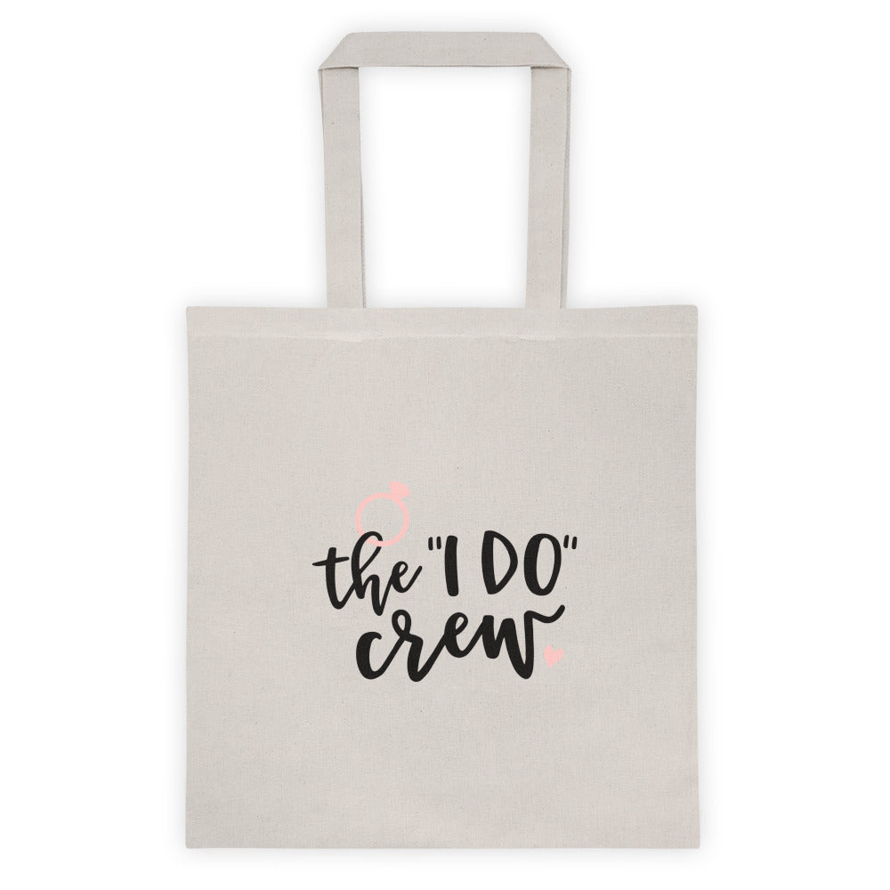 "Ask your girls to be in your wedding with a tan canvas tote saying The ""I DO"" Crew."