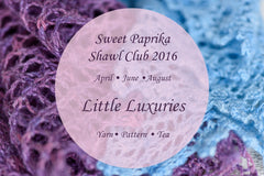 Shawl Club 2016: Little luxuries, yarn, pattern, tea