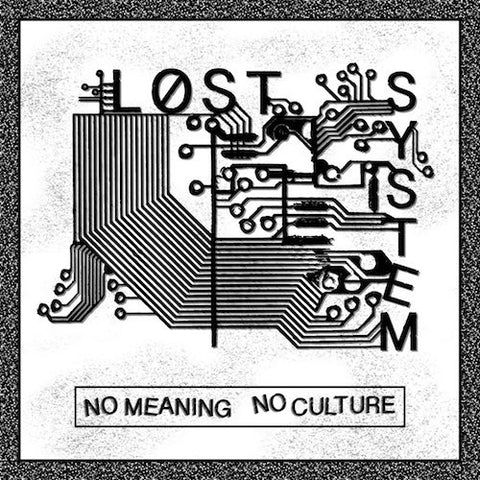 "Lost System - No Meaning No Culture - 7"" - Neck Chop Records - CHOP-009"
