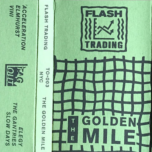Flash Trading - The Golden Mile - CS - TAG OUT - TO•003