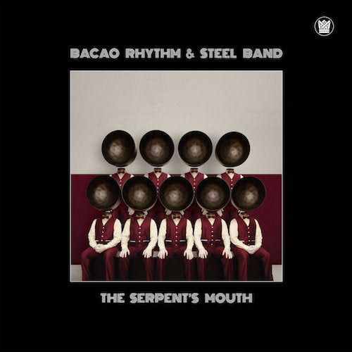 Bacao Rhythm & Steel Band - The Serpent's Mouth - LP - Big Crown Records - BC055LP
