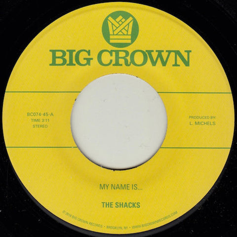 "The Shacks - My Name Is... - 7"" - Big Crown Records - BC074-45"
