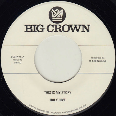 "Holy Hive - This Is My Story - 7"" - Big Crown Records - BC077-45"