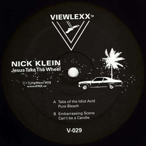 "Nick Klein - Jesus Take The Wheel - 12"" - Viewlexx - V-029 - PREORDER"