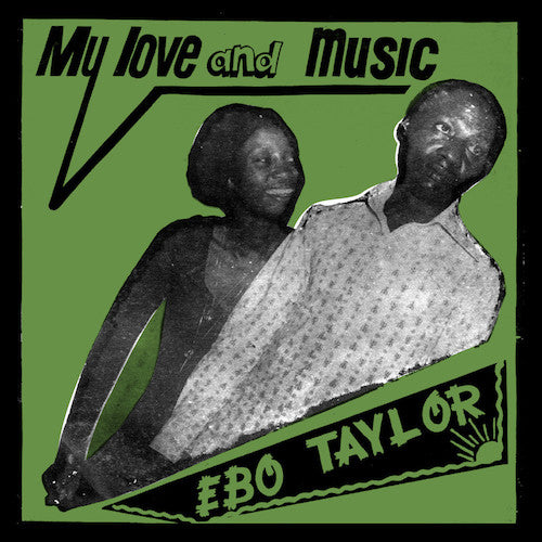 Ebo Taylor - My Love and Music - LP - Mr Bongo - MRBLP132