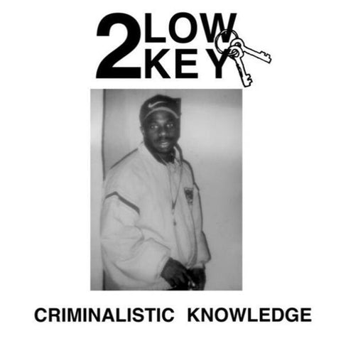 2 Low Key - Criminalistic Knowledge - LP - L.A. Club Resource ‎- LACR30