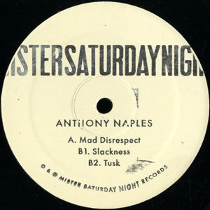 "Anthony Naples - Mad Disrespect EP - 12"" - Mr Saturday Night - MSN001"