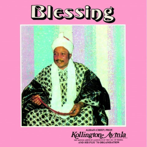 Alhaji (Chief) Prof. Kollington Ayinla And His Fuji '78 Organisation ‎- Blessing - LP - Soul Jazz Records - SJRLP447