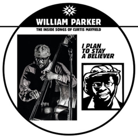 William Parker ‎– I Plan To Stay A Believer: The Inside Songs Of Curtis Mayfield – 2xLP – AUM Fidelity – AUM062/63-LP