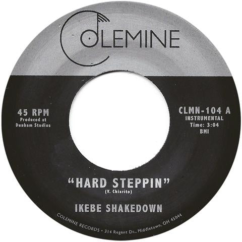 "Ikebe Shakedown - Hard Steppin - 7"" - Colemine Records - CLMN-104"