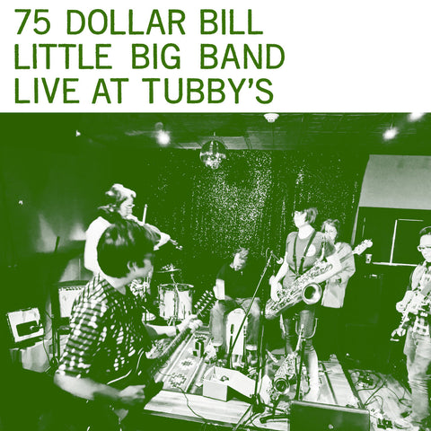 75 Dollar Bill Little Big Band - Live At Tubby's - 2xLP - Grapefruit Records - GY10-3