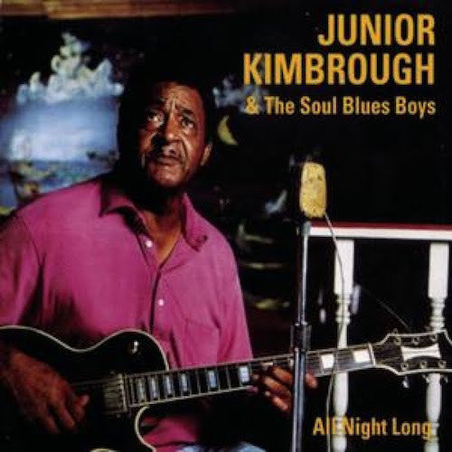 Junior Kimbrough & The Soul Blues Boys - All Night Long - LP - Fat Possum - 80308-1