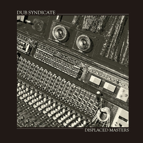 Dub Syndicate - Displaced Masters - LP - On-U Sound - ONULP136