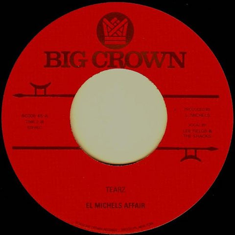 "El Michels Affair - Tearz - 7"" - Big Crown Records - BC008-45"