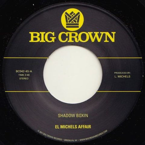 "El Michels Affair - Shadow Boxin - 7"" - Big Crown Records - BC042-45"