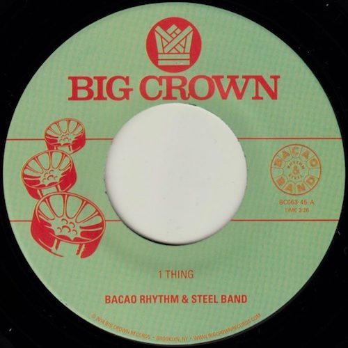 "Bacao Rhythm & Steel Band - 1 Thing - 7"" - Big Crown Records - BC063-45"