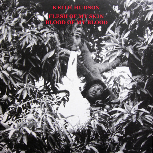 Keith Hudson - Flesh Of My Skin Blood Of My Blood - LP - Basic Replay - BRATRA-1005
