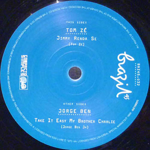 "Tom Zé / Jorge Ben - Jimmy Renda Se / Take it Easy My Brother Charlie - 7"" - Mr Bongo - BRZ45.032"