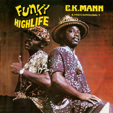 C.K. Mann & His Carousel 7 - Funky Highlife - LP - Mr Bongo - MRBLP099