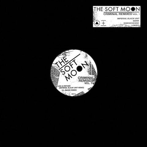 "The Soft Moon - Criminal Remixed Vol. 1 - 12"" - aufnahme + wiedergabe - [A+W XXXVII]"