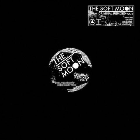 "The Soft Moon - Criminal Remixed Vol. 2 - 12"" - aufnahme + wiedergabe - [A+W XXXVIII]"