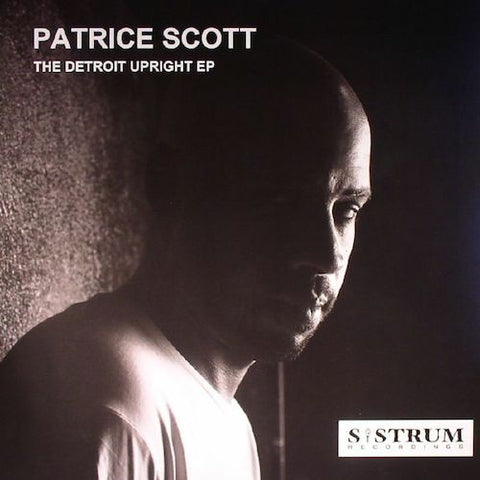 "Patrice Scott - The Detroit Upright EP - 12"" - Sistrum Recordings - SIS026"
