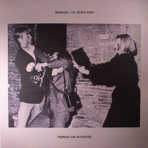 "Borusiade / The Sixteen Steps - Promises and Infatuation - 12"" - Cititrax - CITI022"