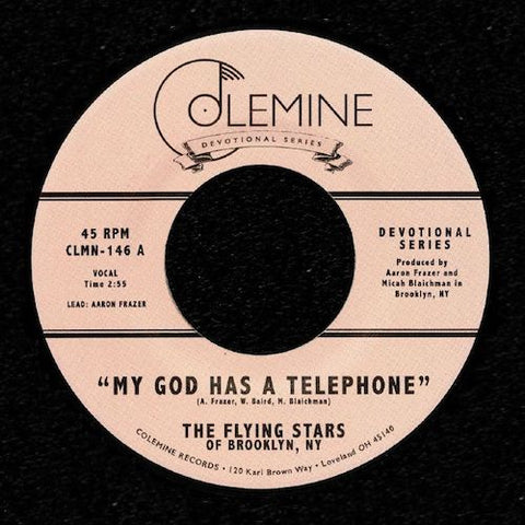 "The Flying Stars of Brooklyn, NY - My God Has a Telephone - 7"" - Colemine Records - CLMN-146"