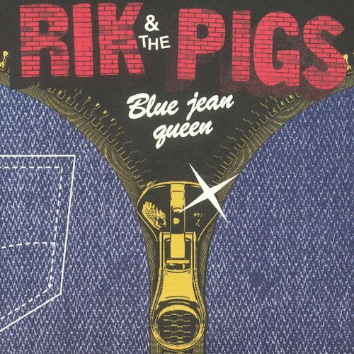 "Rik & the Pigs - Blue Jean Queen - 7"" - Feel It Records - FEELIT15"