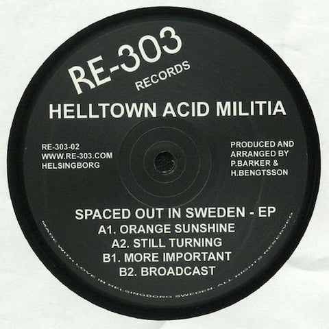 "Helltown Acid Militia - Spaced Out In Sweden - EP - 12"" - RE-303 Records - RE-303-02"