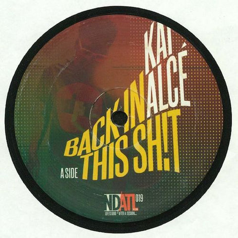 "Kai Alcé - Back in this Shit - 12"" - NDATL Muzik - NDATL019"