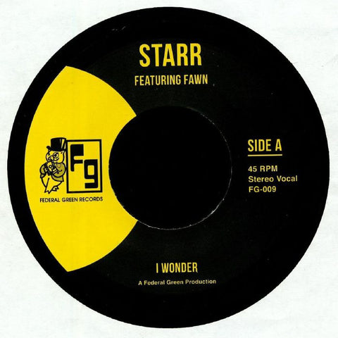 "Starr featuring Fawn - I Wonder - 7"" - Federal Green Records - FG-009"
