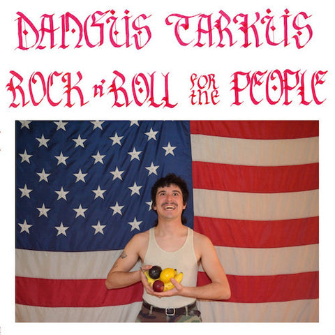 Dangus Tarkus - Rock N' Roll for the People - Dig! Records - DIG004