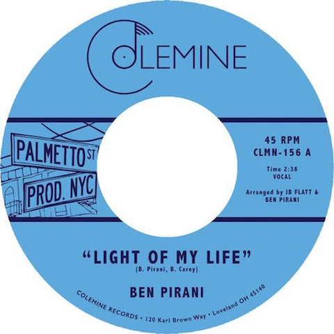 "Ben Pirani - Light of My Life - 7"" - Colemine Records - CLMN-156"