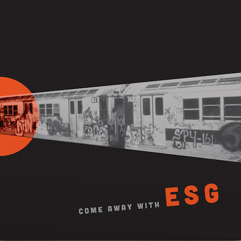 ESG - Come Away With ESG - LP - Fire Records - FIRELP140