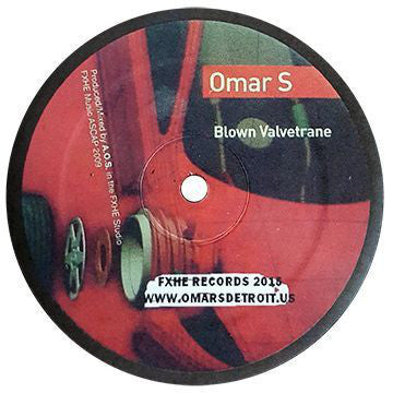 "Omar-S - Blown Valvetrane - 12"" - FXHE Records - FXHE-AOS033"