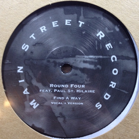 "Round Four feat. Paul St. Hilaire - Find a Way - 12"" - Main Street Records - MSR-08"