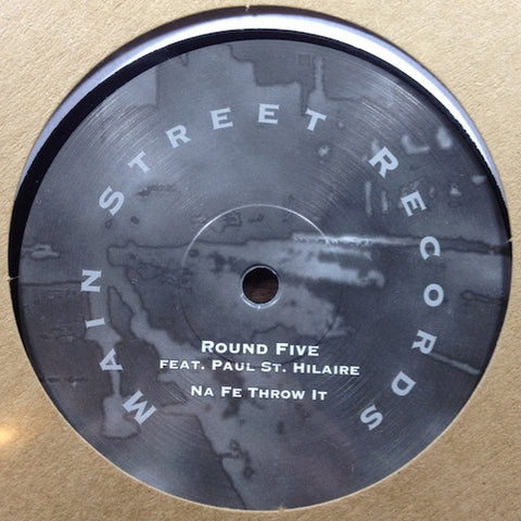"Round Five feat. Paul St. Hilaire - Na Fe Throw It - 12"" - Main Street Records - MSR-10"