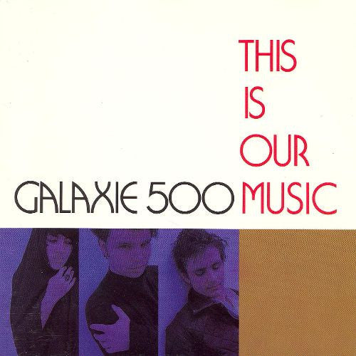 Galaxie 500 - This Is Our Music - LP - 20|20|20 - 202020.09LP