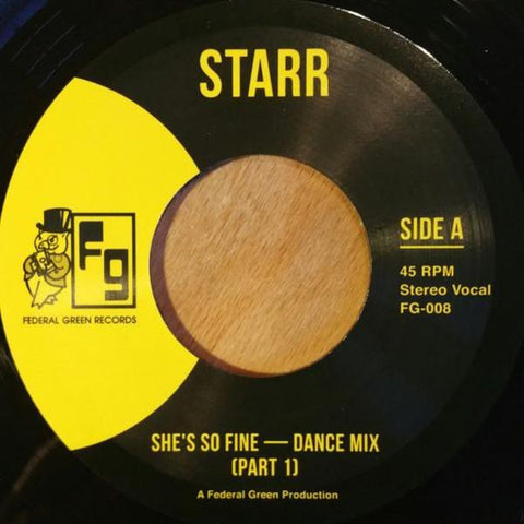 "Starr - She's So Fine ‎- 7"" - Federal Green Records - FG-008"